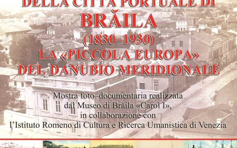 Expoziție foto documentară  cu orașul portuar Brăila, în Noua Galerie irccu Veneţia