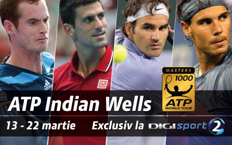 Digi Sport transmite în direct turneul Masetrs de la Indian Wells