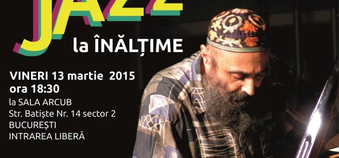 """""""JAZZ la înălțime"""" în Sala ARCUB din Bucureşti cu Harry Tavitian"""