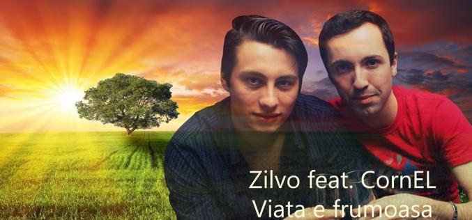 """Zilvo și CornEL, în prima colaborare muzicală, spun că """"Viața e frumoasă"""" – VIDEO"""