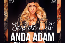 Anda Adam cântă în astă vară cu CRBL doar în Seri de Mai – VIDEO