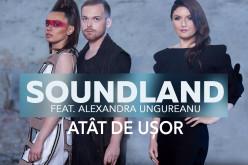 """Soundland şi Alexandra Ungureanu au lansat piesa  """"Atât de Uşor"""" – VIDEO"""
