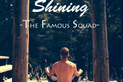 The Famous Squad au lansat single-ul Shining – VIDEO