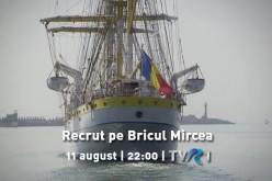 Recrut pe Bricul Mircea – Jurnalul unui marş de instrucţie, la TVR