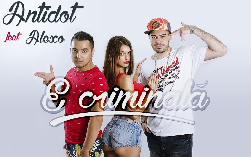 """Antidot şi Alexo au lansat videoclipul oficial la piesa """"E criminală"""" – VIDEO"""