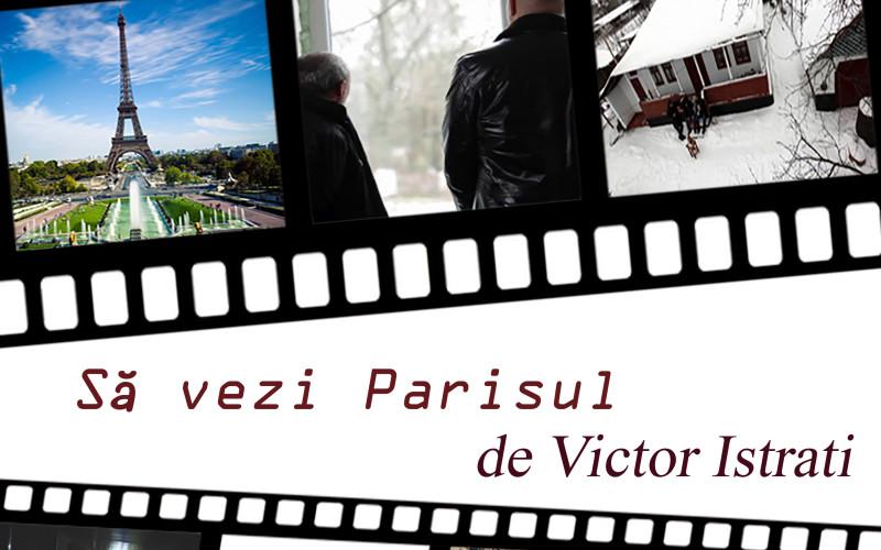 """Festivalul """"Zilele Basarabiei"""" la București – Proiecție de film """"Să vezi Parisul"""""""