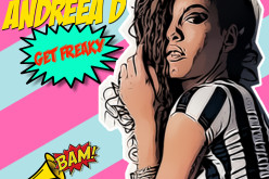 Andreea D revine în muzică cu piesa Get Freaky – VIDEO