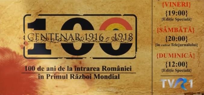 TVR 1 marchează prin ediții speciale, 100 de ani de la intrarea României în Primul Război Mondial