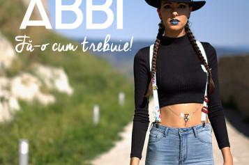 În noul single, Abbi te îndeamna să o faci cum trebuie – VIDEO