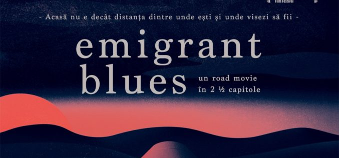 """Emigrant Blues: un road movie în 2 ½ capitole"", are premiera mondială la TIFF"